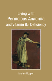 Living with Pernicious Anaemia 9781781610367