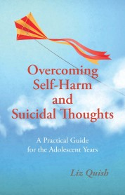 Overcoming self-harm and suicidal thoughts 9781781610565