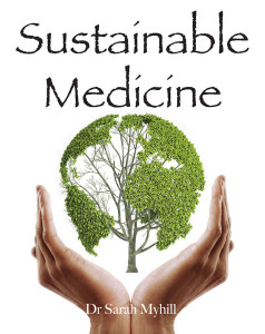Sustainable Medicine by Dr Sarah Myhill
