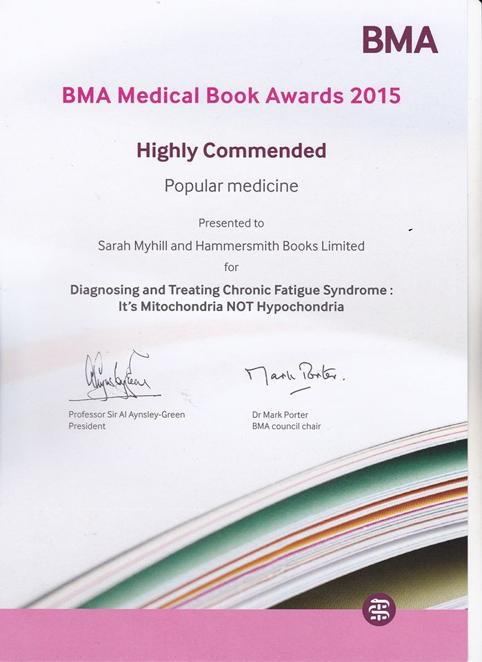 Dr Myhill's book Diagnosis and Treatment of Chronic Fatigue Syndrome was highly commended at the BMA Book Awards 2015