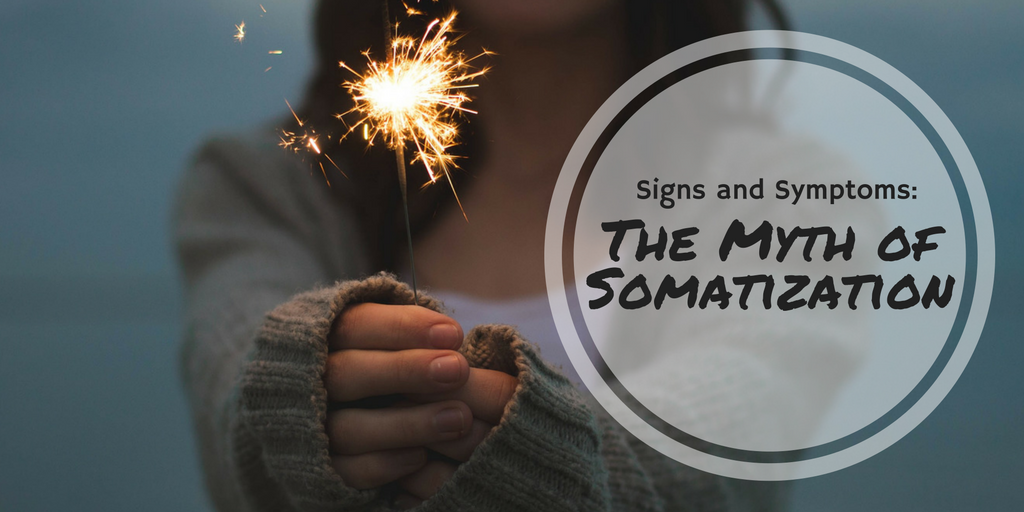 The Myth iof Somatization