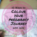 10 Ways to Colour Your Pregnancy Journey with Love